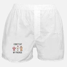 I Don't Eat My Friends - Vegan / Boxer Shorts