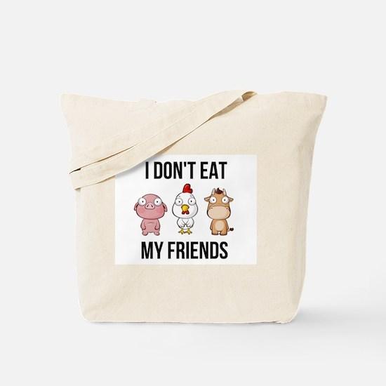 I Don't Eat My Friends - Vegan / Vege Tote Bag