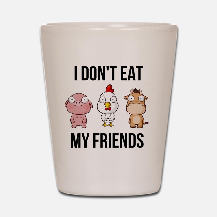 I Don't Eat My Friends - Vegan / Ve Shot Glass