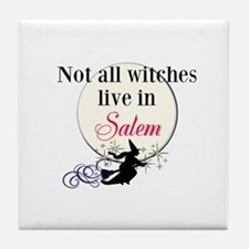 Not All Witches Live in Salem Tile Coaster