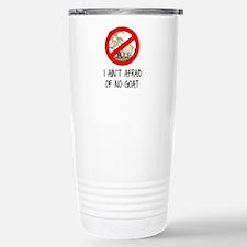 I Ain't Afraid of No Go Stainless Steel Travel Mug