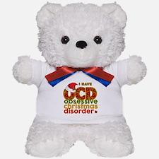 I have Obsessive Christmas Disorder Teddy Bear