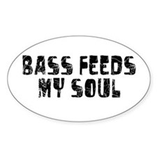 Bass Feeds My Soul Oval Decal