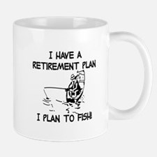 I HAVE A RETIREMENT PLAN - FISH Mugs