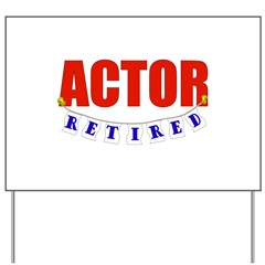 Retired Actor Yard Sign
