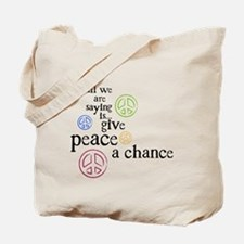 All We Are Saying Tote Bag