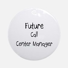 Future Call Center Manager Ornament (Round)