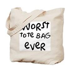 Worst Tee Shirt Ever Tote Bag