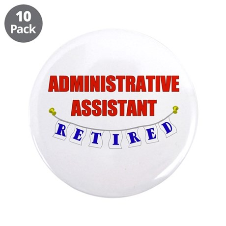 "Retired Administrative Assist 3.5"" Button (10 pack"
