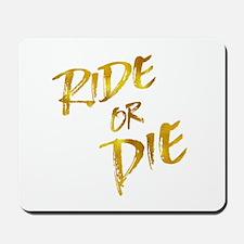Ride or Die Gold Faux Foil Metallic Moti Mousepad