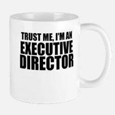 Trust Me, I'm An Executive Director Mugs