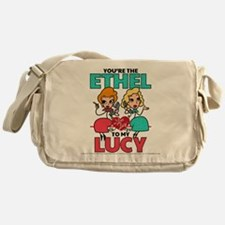 Ethel to my Lucy Messenger Bag
