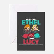 Ethel to my Lucy Greeting Card