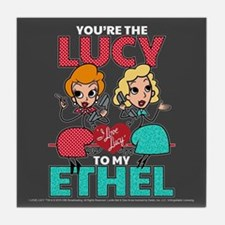 Lucy to my Ethel Tile Coaster