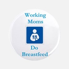 Working Moms Do Breastfeed Button