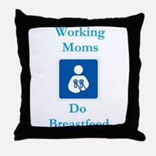 Working Moms Do Breastfeed Throw Pillow