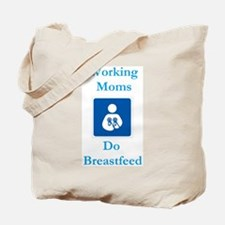 Working Moms Do Breastfeed Tote Bag