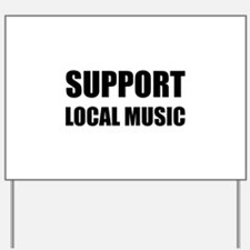 Support Local Music Yard Sign