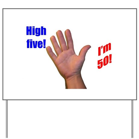 High five I'm 50! Yard Sign