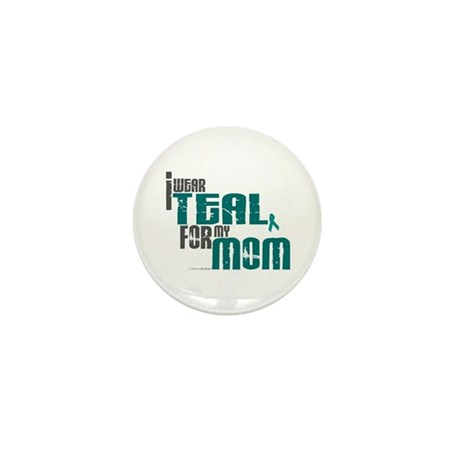 I Wear Teal For My Mom 6 Mini Button (10 pack)