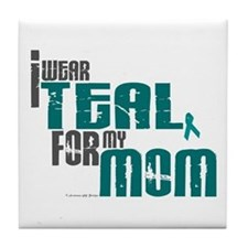 I Wear Teal For My Mom 6 Tile Coaster