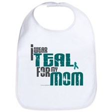 I Wear Teal For My Mom 6 Bib
