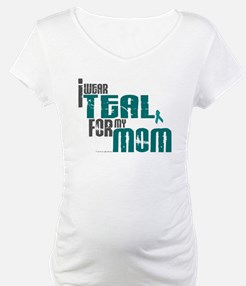 I Wear Teal For My Mom 6 Shirt