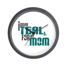 I Wear Teal For My Mom 6 Wall Clock