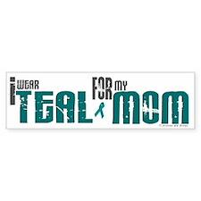 I Wear Teal For My Mom 6 Bumper Bumper Sticker