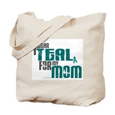 I Wear Teal For My Mom 6 Tote Bag