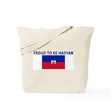 PROUD TO BE HAITIAN Tote Bag