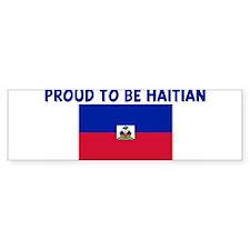 PROUD TO BE HAITIAN Bumper Bumper Sticker