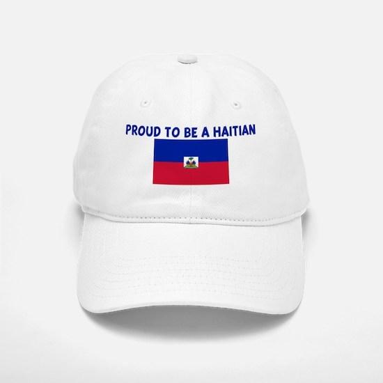 PROUD TO BE A HAITIAN Baseball Baseball Cap