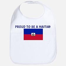 PROUD TO BE A HAITIAN Bib