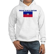 PROUD TO BE A HAITIAN Hoodie