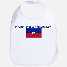 PROUD TO BE A HAITIAN MOM Bib