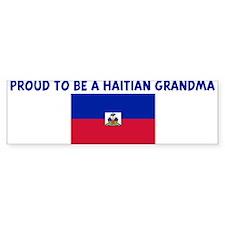 PROUD TO BE A HAITIAN GRANDMA Bumper Bumper Sticker