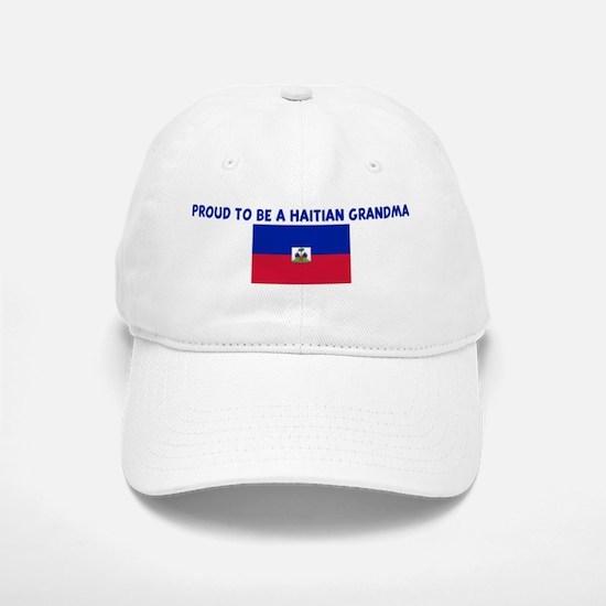PROUD TO BE A HAITIAN GRANDMA Baseball Baseball Cap