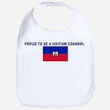 PROUD TO BE A HAITIAN GRANDMA Bib