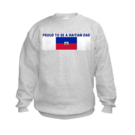 PROUD TO BE A HAITIAN DAD Kids Sweatshirt