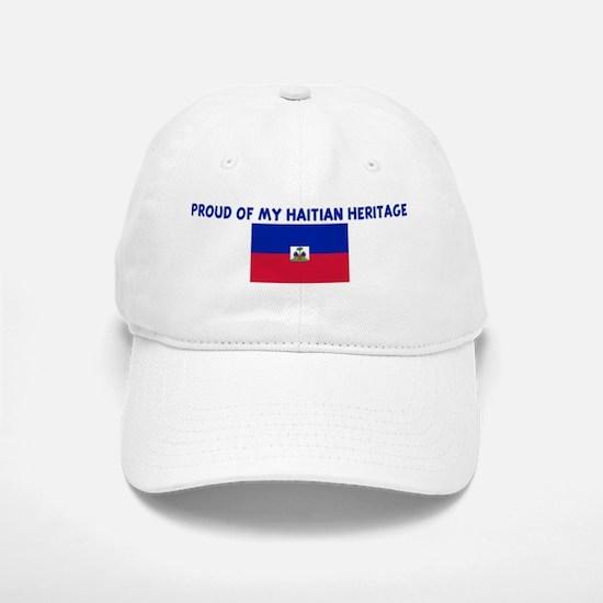 PROUD OF MY HAITIAN HERITAGE Baseball Baseball Cap