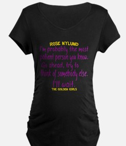 Rose Quote Most Patient T-Shirt