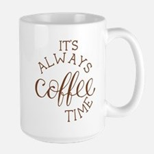 it's always coffee time Mugs