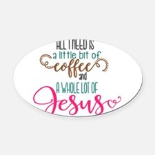 coffee and jesus Oval Car Magnet