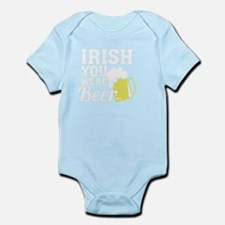 IRISH YOU WERE BEER ST. PATRICK'S DAY SHIRT Infant