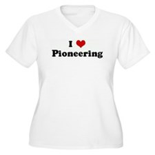 I Love Pioneering T-Shirt