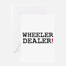 WHEELER DEALER! Greeting Cards