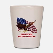 PERSONALIZED AMERICAN FLAG EAGLE SAYING Shot Glass