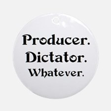 producer dictator Round Ornament