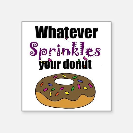 Whatever Sprinkles Your Donut Funny Art Sticker